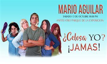 Entrada general - Mario Aguilar con Show ¿Celosa Yo? ¡Jamás!